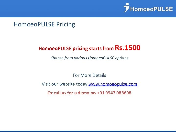 Homoeo. PULSE Pricing Homoeo. PULSE pricing starts from Rs. 1500 Choose from various Homoeo.