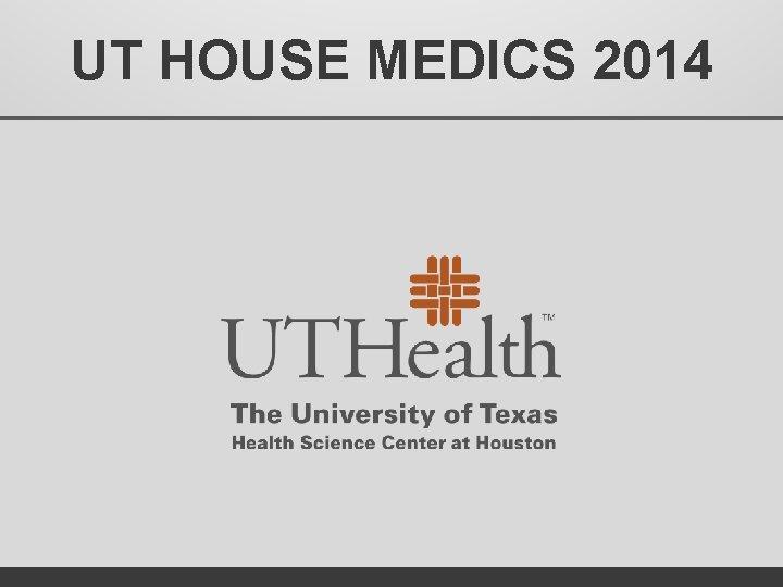UT HOUSE MEDICS 2014