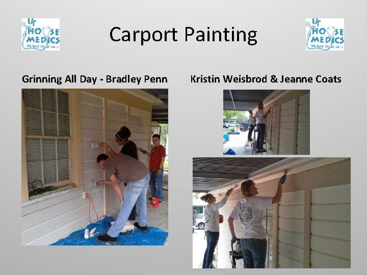 Carport Painting Grinning All Day - Bradley Penn Kristin Weisbrod & Jeanne Coats
