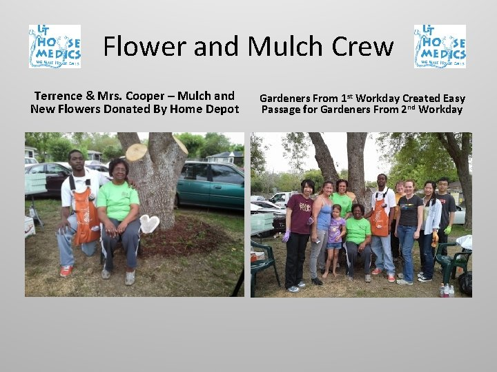 Flower and Mulch Crew Terrence & Mrs. Cooper – Mulch and New Flowers Donated