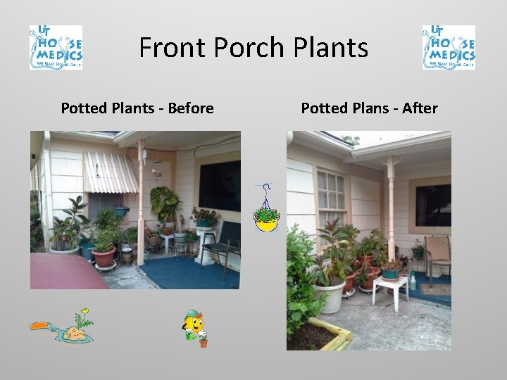Front Porch Plants Potted Plants - Before Potted Plans - After