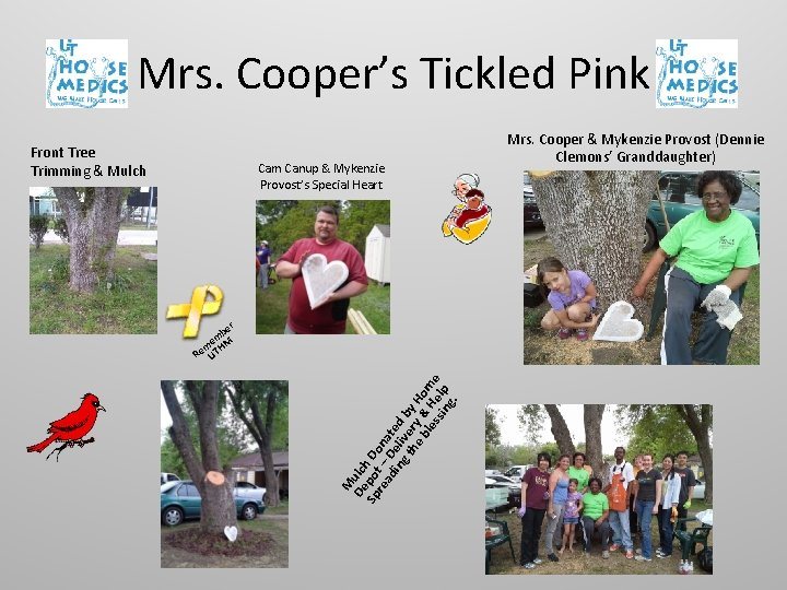 Mrs. Cooper's Tickled Pink Front Tree Trimming & Mulch Cam Canup & Mykenzie Provost's