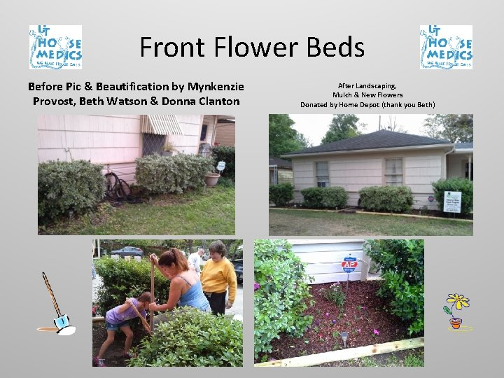 Front Flower Beds Before Pic & Beautification by Mynkenzie Provost, Beth Watson & Donna