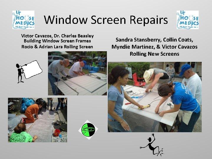 Window Screen Repairs Victor Cavazos, Dr. Charles Beasley Building Window Screen Frames Rocio &