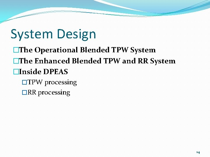 System Design �The Operational Blended TPW System �The Enhanced Blended TPW and RR System