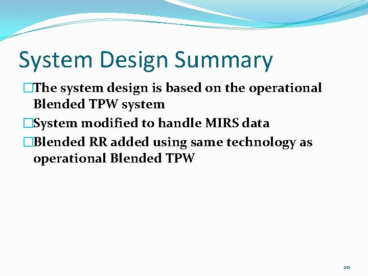 System Design Summary �The system design is based on the operational Blended TPW system