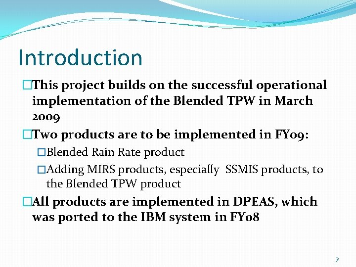 Introduction �This project builds on the successful operational implementation of the Blended TPW in