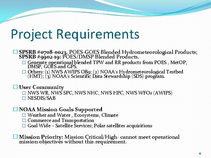 Project Requirements � SPSRB #0708 -0023, POES-GOES Blended Hydrometeorological Products; SPSRB #9902 -19: POES/DMSP