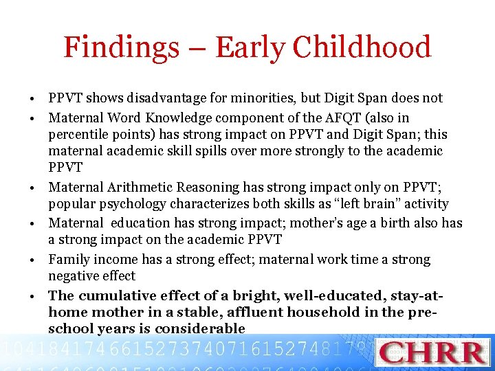 Findings – Early Childhood • PPVT shows disadvantage for minorities, but Digit Span does