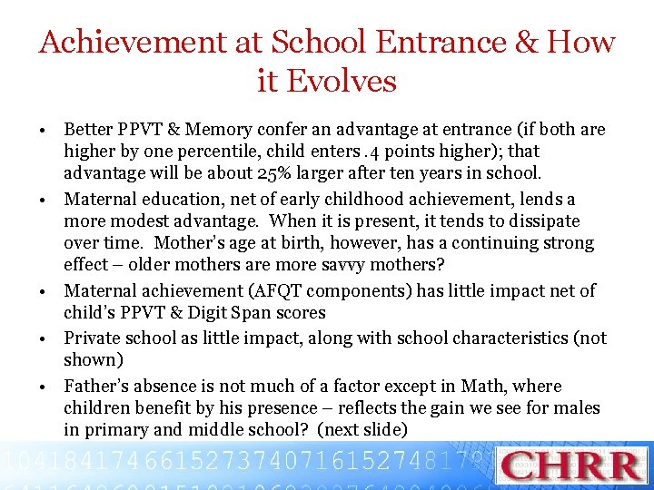 Achievement at School Entrance & How it Evolves • Better PPVT & Memory confer