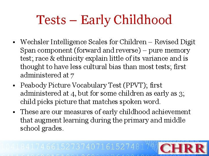 Tests – Early Childhood • Wechsler Intelligence Scales for Children – Revised Digit Span