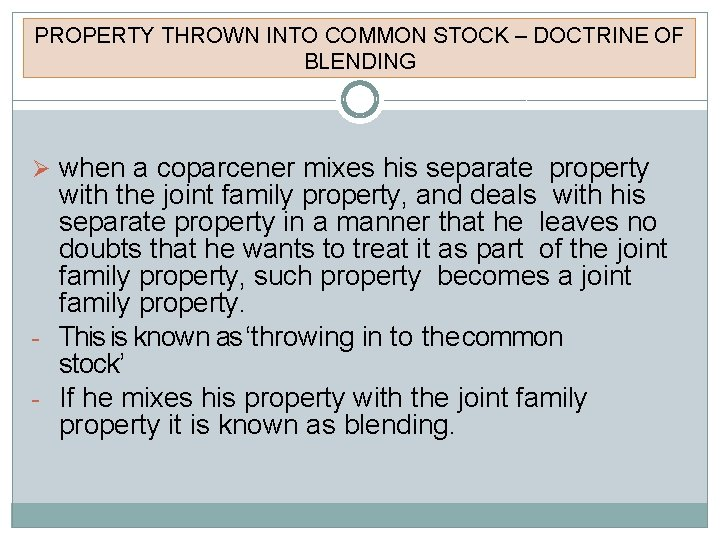 PROPERTY THROWN INTO COMMON STOCK – DOCTRINE OF BLENDING when a coparcener mixes his