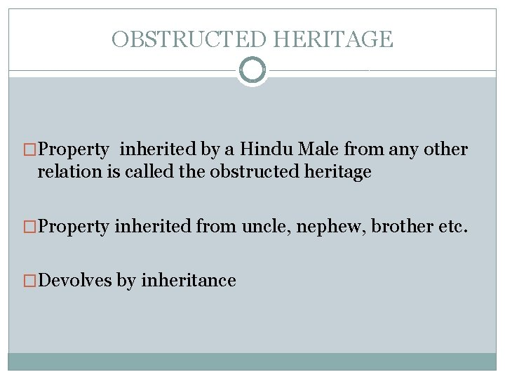 OBSTRUCTED HERITAGE �Property inherited by a Hindu Male from any other relation is called