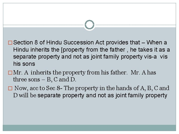 � Section 8 of Hindu Succession Act provides that – When a Hindu inherits
