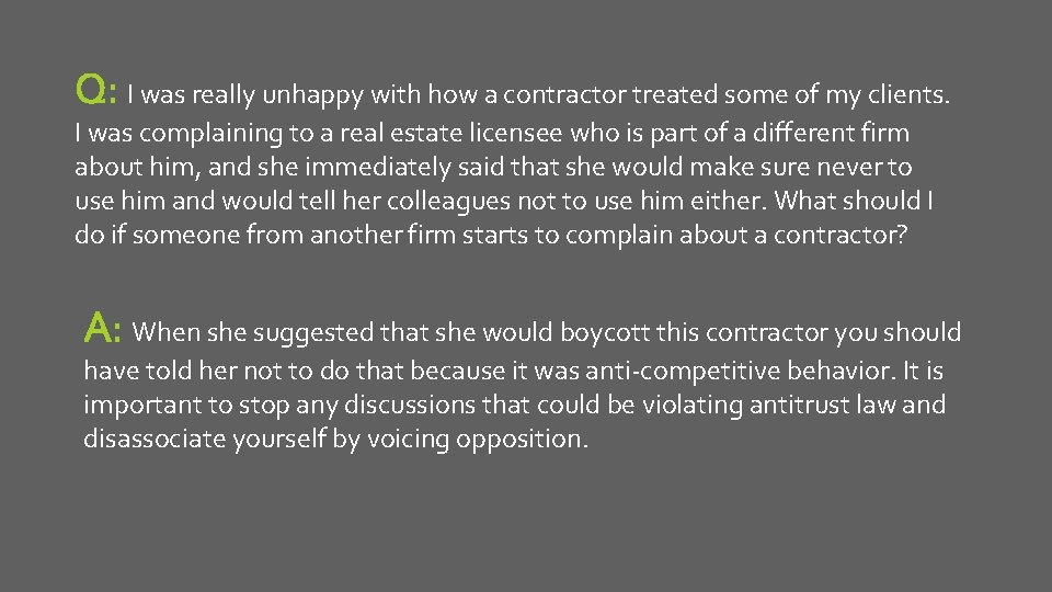 Q: I was really unhappy with how a contractor treated some of my clients.