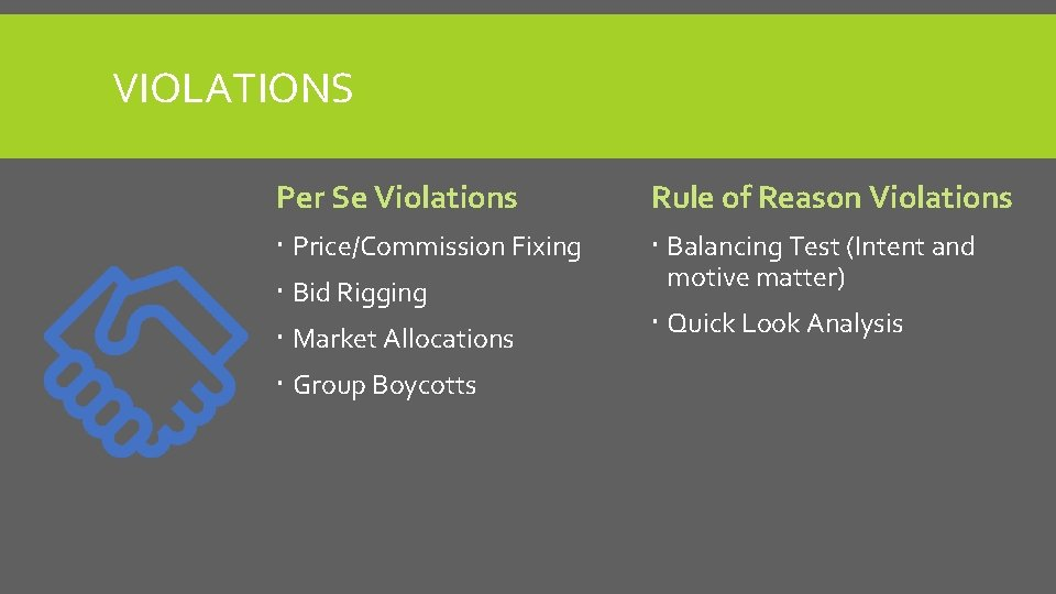 VIOLATIONS Per Se Violations Rule of Reason Violations Price/Commission Fixing Balancing Test (Intent and