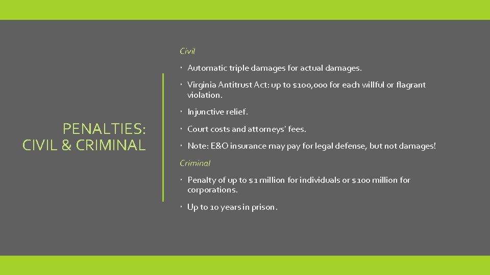 Civil Automatic triple damages for actual damages. Virginia Antitrust Act: up to $100, 000