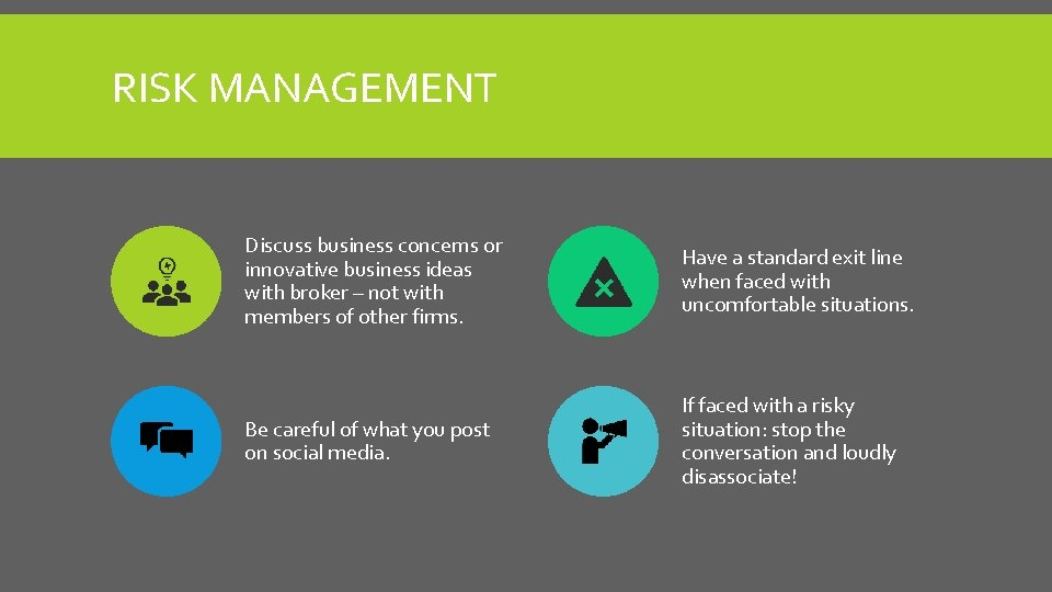 RISK MANAGEMENT Discuss business concerns or innovative business ideas with broker – not with