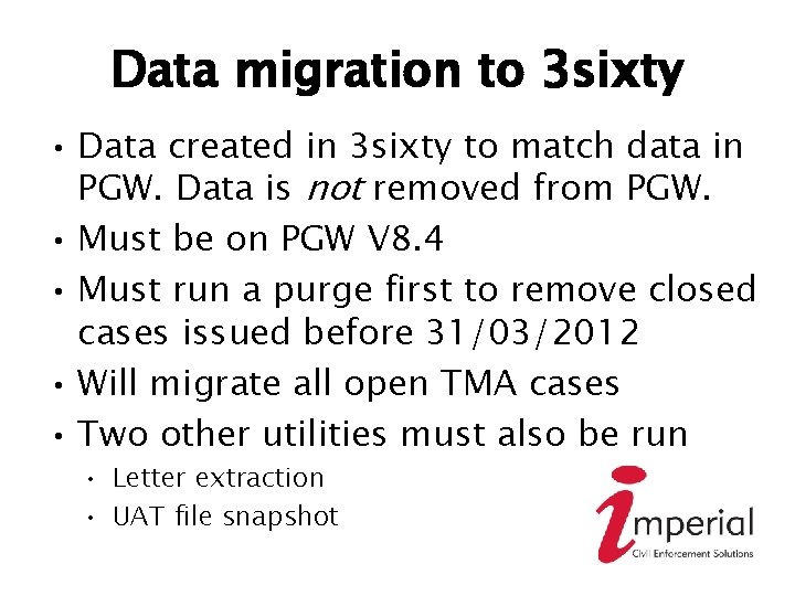 Data migration to 3 sixty • Data created in 3 sixty to match data