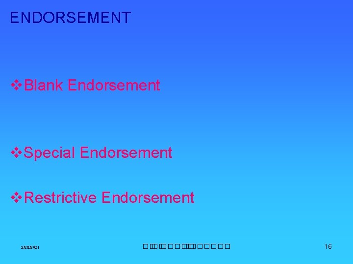 ENDORSEMENT v. Blank Endorsement v. Special Endorsement v. Restrictive Endorsement 2/28/2021 ��. ������� 16