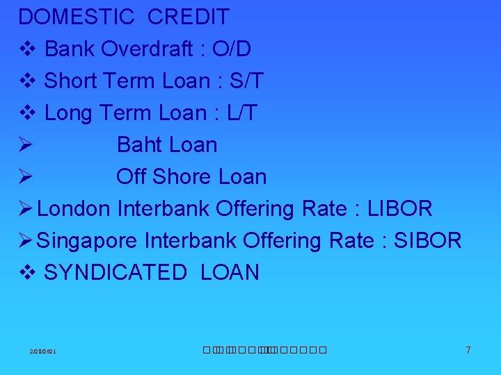DOMESTIC CREDIT v Bank Overdraft : O/D v Short Term Loan : S/T v
