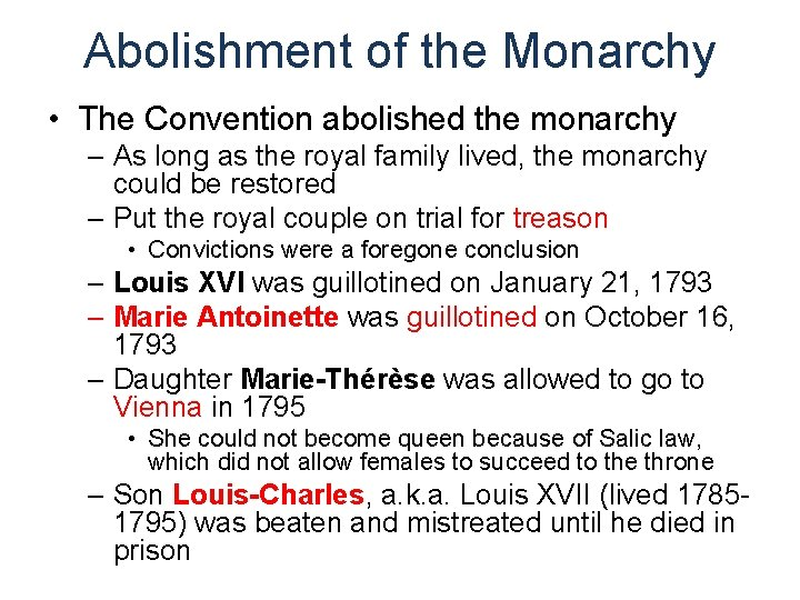 Abolishment of the Monarchy • The Convention abolished the monarchy – As long as