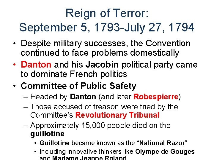 Reign of Terror: September 5, 1793 -July 27, 1794 • Despite military successes, the