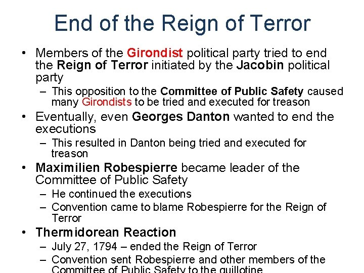 End of the Reign of Terror • Members of the Girondist political party tried