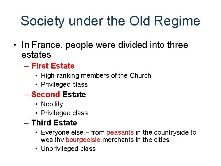 Society under the Old Regime • In France, people were divided into three estates