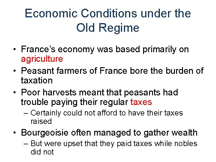 Economic Conditions under the Old Regime • France's economy was based primarily on agriculture