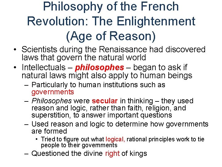Philosophy of the French Revolution: The Enlightenment (Age of Reason) • Scientists during the