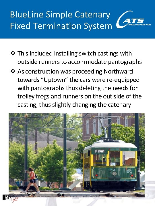 Blue. Line Simple Catenary Fixed Termination System v This included installing switch castings with