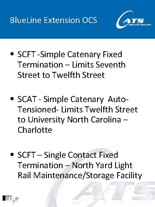 Blue. Line Extension OCS § SCFT -Simple Catenary Fixed Termination – Limits Seventh Street