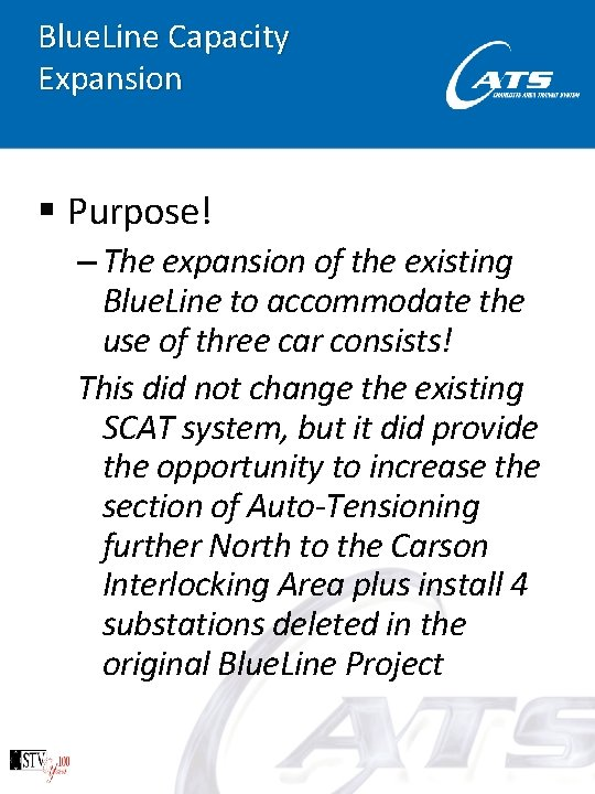 Blue. Line Capacity Expansion § Purpose! – The expansion of the existing Blue. Line