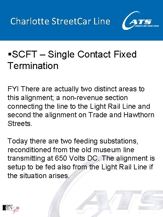 Charlotte Street. Car Line §SCFT – Single Contact Fixed Termination FYI There actually two