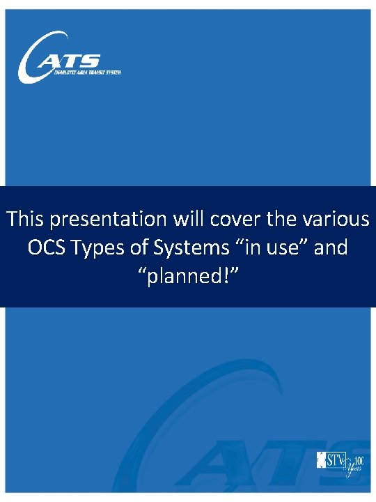 """This presentation will cover the various OCS Types of Systems """"in use"""" and """"planned!"""""""