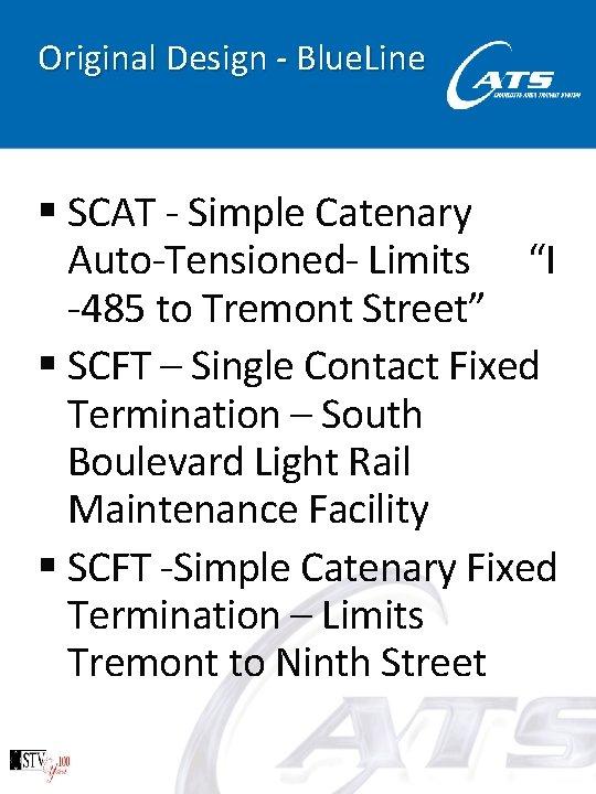 "Original Design - Blue. Line § SCAT - Simple Catenary Auto-Tensioned- Limits ""I -485"
