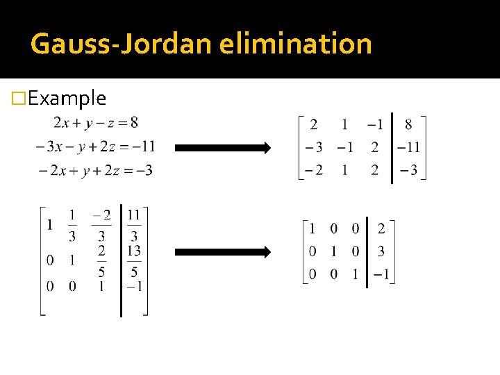 Gauss-Jordan elimination �Example