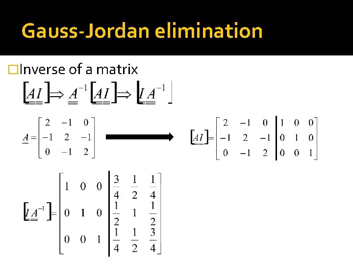 Gauss-Jordan elimination �Inverse of a matrix