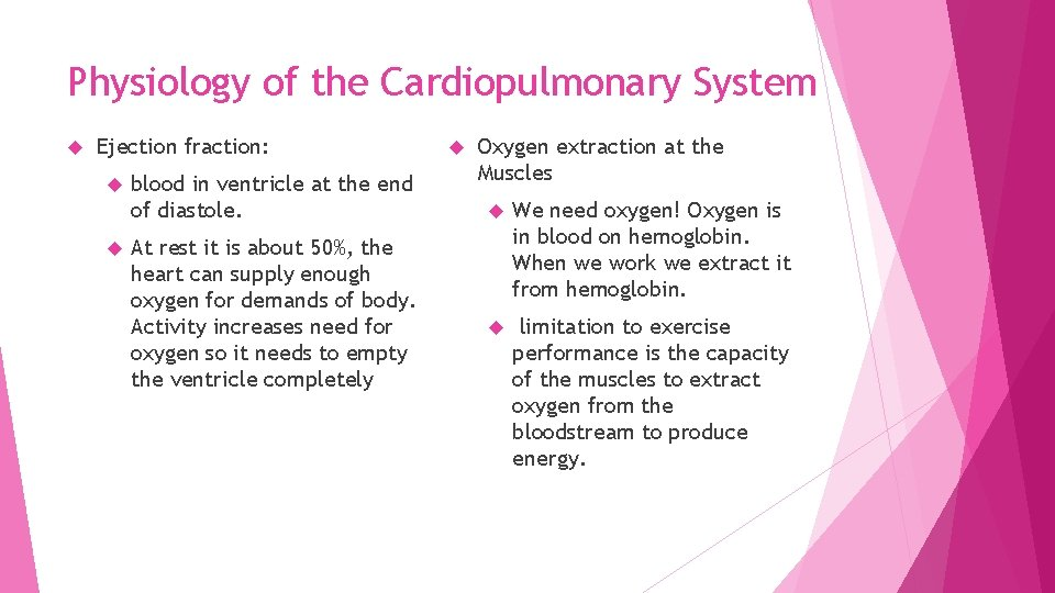 Physiology of the Cardiopulmonary System Ejection fraction: blood in ventricle at the end of