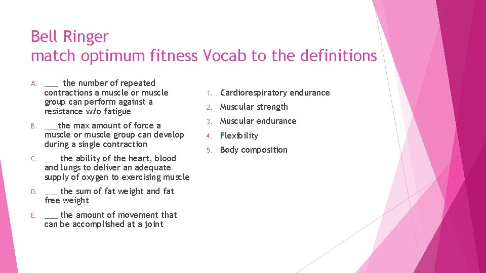 Bell Ringer match optimum fitness Vocab to the definitions A. B. ___ the number