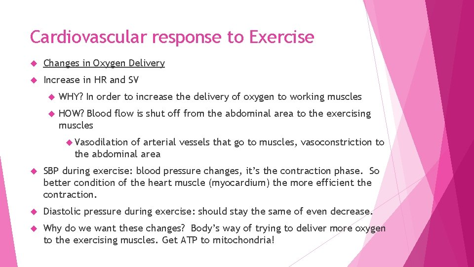 Cardiovascular response to Exercise Changes in Oxygen Delivery Increase in HR and SV WHY?