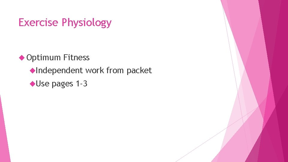 Exercise Physiology Optimum Fitness Independent Use work from packet pages 1 -3