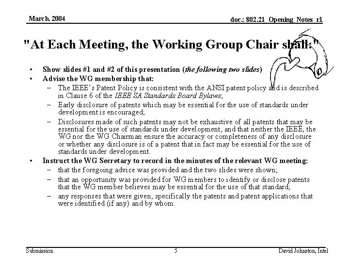 """March. 2004 doc. : 802. 21_Opening_Notes_r 1 """"At Each Meeting, the Working Group Chair"""