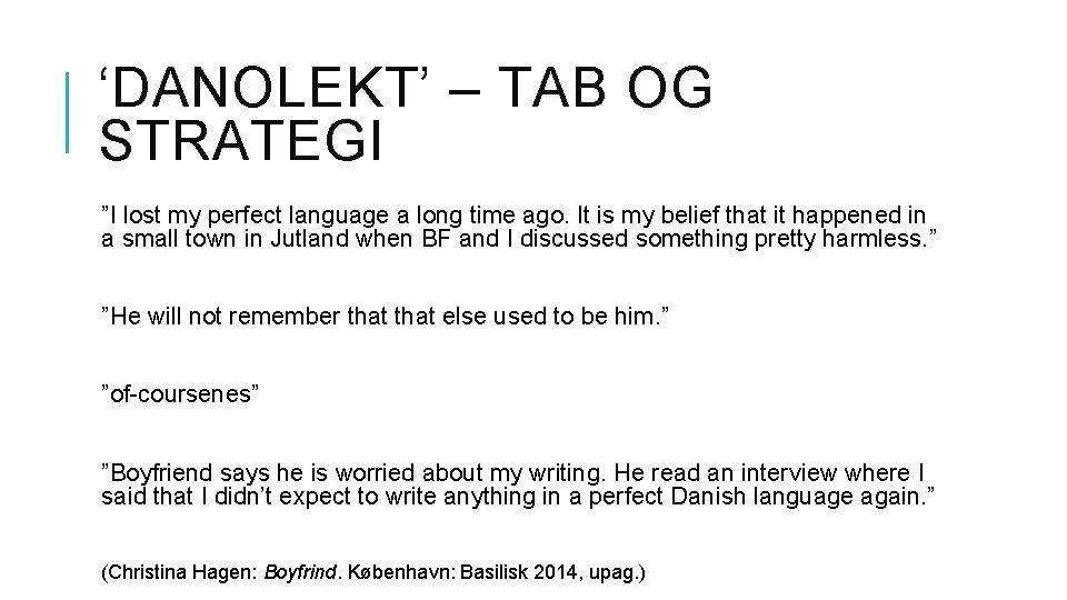 "'DANOLEKT' – TAB OG STRATEGI ""I lost my perfect language a long time ago."