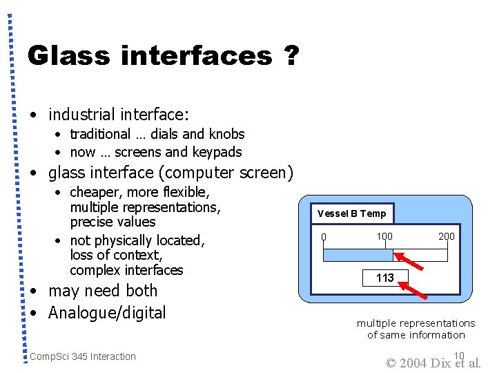 Glass interfaces ? • industrial interface: • traditional … dials and knobs • now