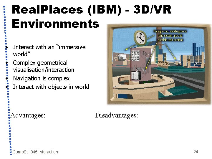 """Real. Places (IBM) - 3 D/VR Environments • Interact with an """"immersive world"""" •"""