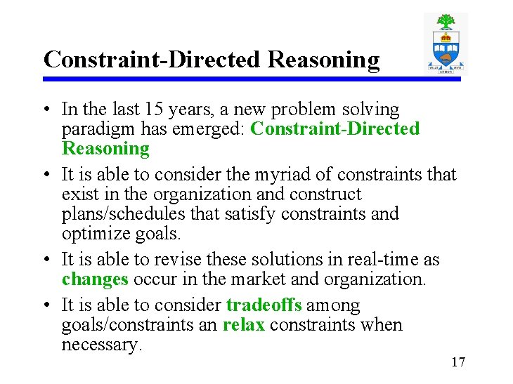 Constraint-Directed Reasoning • In the last 15 years, a new problem solving paradigm has