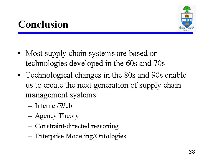 Conclusion • Most supply chain systems are based on technologies developed in the 60