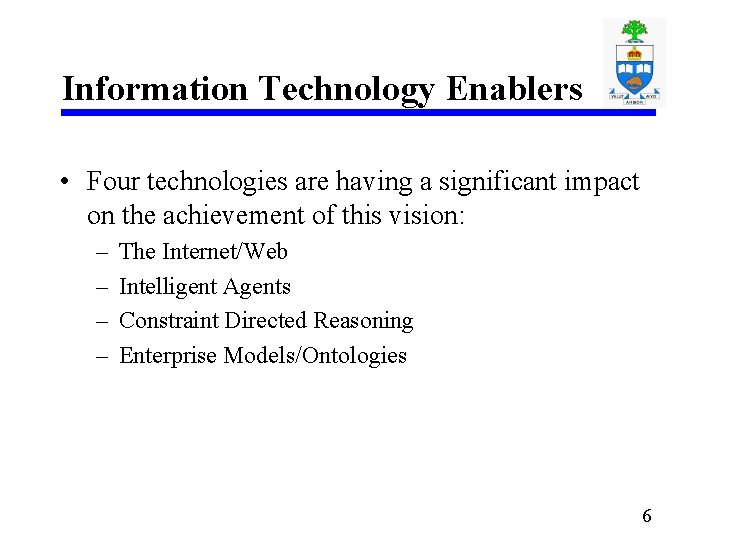 Information Technology Enablers • Four technologies are having a significant impact on the achievement